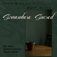 Chris Wallace's Many Names | Somewhere Sacred
