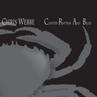 Chris Webbe | Country Rhythm And Blues