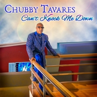 Chubby Tavares | Can't Knock Me Down