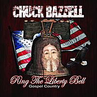 Chuck Bazzell | Ring the Liberty Bell