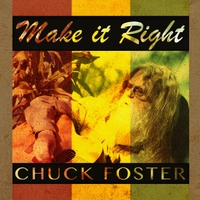Chuck Foster | Make It Right