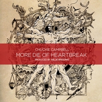 Chuckie Campbell | More Die of Heartbreak