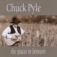 Chuck Pyle | The Spaces in Between