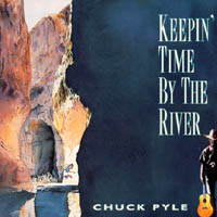 Chuck Pyle | Keepin' Time By The River