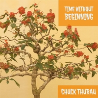 Chuck Thurau | Time Without Beginning