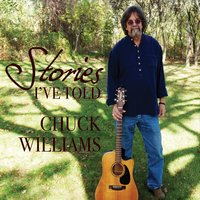 Chuck Williams | Stories I've Told