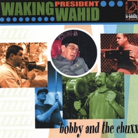 Bobby & the Chuxx | Waking President Wahid