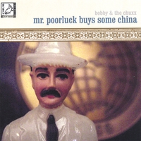 Bobby & the Chuxx | Mr. Poorluck Buys Some China