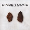Cinder Cone: The Last Two
