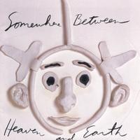 Copertina di album per Somewhere Between Heaven and Earth