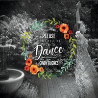 Cindy Ruenes | Please Don't Tell Me How to Dance
