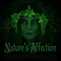 Circuitry and Soul | Nature's Affection