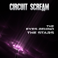 Circuit Scream: The Eyes Behind the Stars