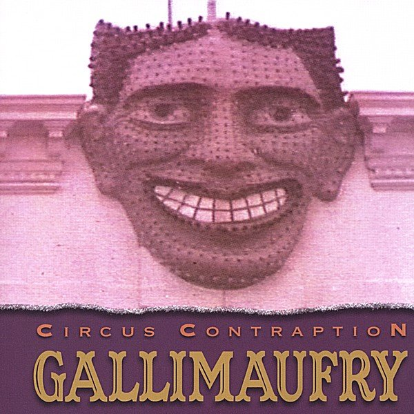 circus contraption gallimaufry