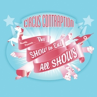 Circus Contraption | The Show to End All Shows