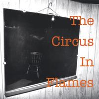 The Circus in Flames | The Circus in Flames