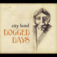 City Hotel: Dogged Days