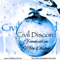 I Wanna Wish You A Merry Christmas.Civil Discord I Wanna Wish You Merry Christmas Cd Baby