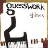 CJ Lewis: Guesswork
