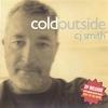 CJ Smith: Cold Outside