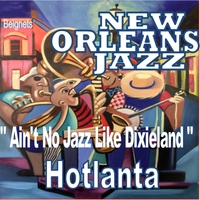 Hotlanta | Ain't No Jazz Like Dixieland