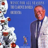 Clarence Daniels | Music For All Seasons