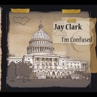 Jay Clark | I'm Confused
