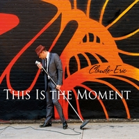 Claude-Eric | This Is the Moment