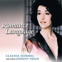 Claudia Hommel & Johnny Frigo | Romance Language: French Songs for Lovers