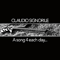Claudio Signorile | A Song 4 Each Day.....