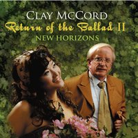 Clay McCord | Return of the Ballad II