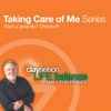 Clay Nelson: Taking Care of Me Series: Want a Great Life? Choose It!