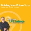 Clay Nelson: Building Your Future Series