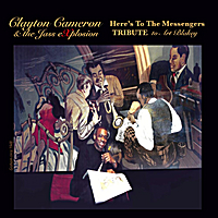 Clayton Cameron & the Jass Explosion | Here's to the Messengers (A Tribute to Art Blakey)