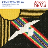 Clear Water Drum | Anidohi: Songs for the Circle of Life, Vol. 12