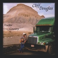 Cliff Douglas | Truckin' Country