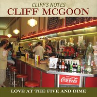 Cliff McGoon | Cliff's Notes: Love at the Five and Dime
