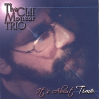 The Cliff Monear Trio | It's About TIME