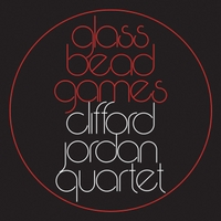 Clifford Jordan Quartet | Glass Bead Games