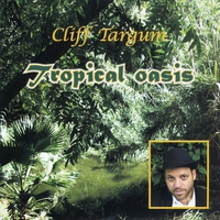 Cliff Targum | Tropical Oasis
