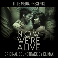 Climax | Now We're Alive
