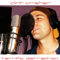 Clint Crisher - Terrific Distraction CD