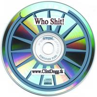 Clint Dogg | Who Shit (MixedTape Bootlegg cd)
