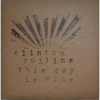 Clinton Collins | This Day Is Mine