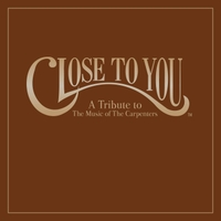 Close to You | Close to You: A Tribute to the Music of the Carpenters