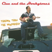Clue and the Honkytones | Thrown Thru The Windshield