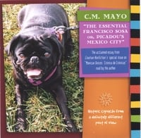 C.M. Mayo | The Essential Francisco Sosa or, Picadou's Mexico City