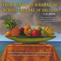C.M. Mayo | From Mexico to Miramar or, Across the Lake of Oblivion