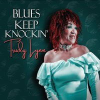 Trudy Lynn | Blues Keep Knockin'