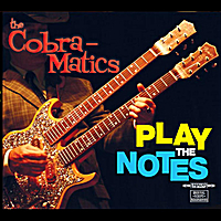 The Cobra-Matics | Play the Notes